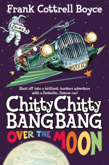 Chitty Chitty Bang Bang Over the Moon, Paperback Book