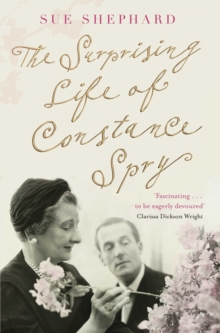 The Surprising Life of Constance Spry, Paperback / softback Book