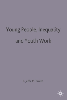 Young People, Inequality and Youth Work, Paperback Book