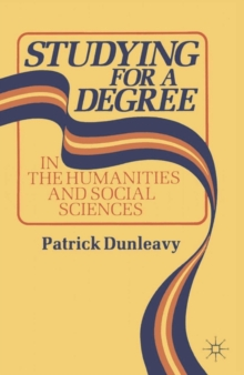 Studying for a Degree : In the Humanities and Social Sciences, Paperback Book