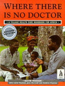Where There Is No Doctor Afr 2e, Paperback / softback Book