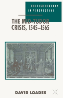 The Mid-Tudor Crisis, 1545-1565, Paperback / softback Book
