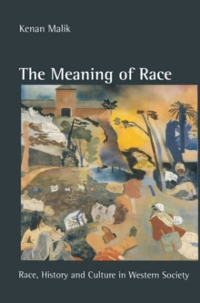 The Meaning of Race : Race, History and Culture in Western Society, Paperback Book
