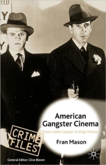 "American Gangster Cinema : From ""Little Caesar"" to ""Pulp Fiction"", Paperback Book"