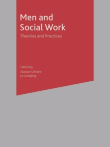 Men and Social Work : Theories and Practices, Paperback / softback Book