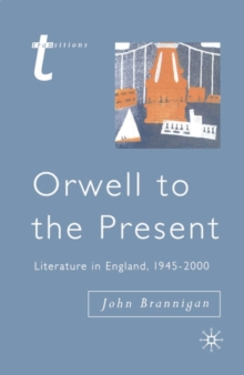 Orwell to the Present : Literature in England, 1945-2000, Paperback / softback Book