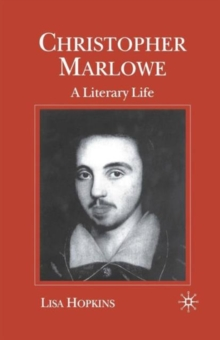 Christopher Marlowe : A Literary Life, Paperback / softback Book