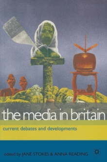 The Media in Britain : Current Debates and Developments, Paperback Book