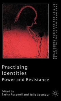 Practising Identities : Power and Resistance, Paperback / softback Book