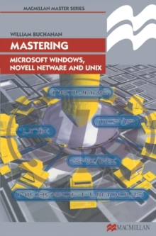 Mastering Microsoft Windows, Novell NetWare and UNIX, Paperback Book