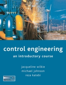 Control Engineering : An Introductory Course, Paperback Book