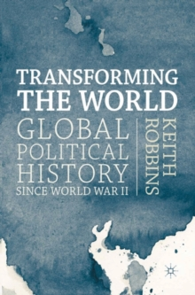 Transforming the World : Global Political History since World War II, Paperback / softback Book