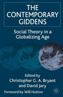The Contemporary Giddens : Social Theory in a Globalizing Age, Paperback / softback Book