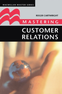 Mastering Customer Relations, Paperback Book