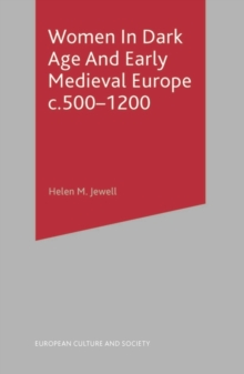 Women In Dark Age And Early Medieval Europe c.500-1200, Paperback / softback Book