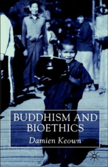 Buddhism and Bioethics, Paperback / softback Book