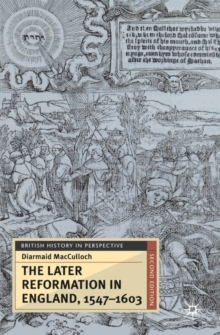 The Later Reformation in England, 1547-1603, Paperback / softback Book