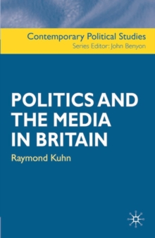 Politics and the Media in Britain, Paperback / softback Book