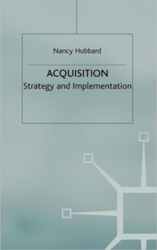 Acquisition : Strategy and Implementation, Hardback Book
