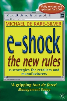 e-Shock the New Rules : The Electronic Shopping Revolution: Strategies for Retailers and Manufacturers, Paperback Book