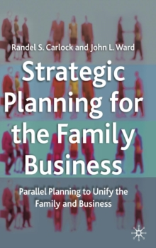 Strategic Planning for the Family Business : Parallel Planning to Unify the Family and Business, Hardback Book
