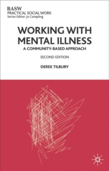 Working with Mental Illness : A Community-Based Approach, Paperback / softback Book