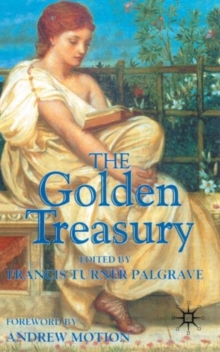 The Golden Treasury : of the Best Songs and Lyrical Poems in the English Language, Paperback Book