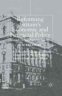 Reforming Britain's Economic and Financial Policy : Towards Greater Economic Stability, Paperback / softback Book