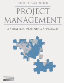 Project Management : A Strategic Planning Approach, Paperback / softback Book