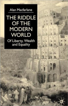The Riddle of the Modern World : Of Liberty, Wealth and Equality, Paperback / softback Book
