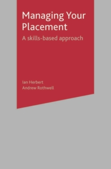 Managing Your Placement : A Skills Based Approach, Paperback / softback Book