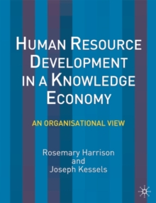 Human Resource Development in a Knowledge Economy : An Organizational View, Paperback / softback Book