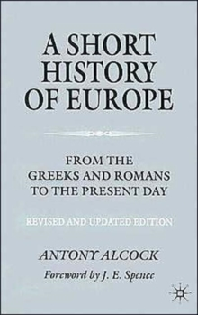 A Short History of Europe : From the Greeks and Romans to the Present Day, Paperback / softback Book