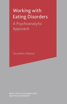 Working With Eating Disorders : A Psychoanalytic Approach, Paperback / softback Book
