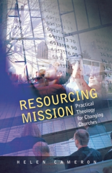 Resourcing Mission : Practical Theology for Changing Churches, Paperback / softback Book