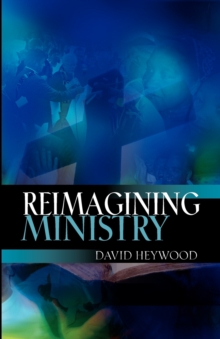 Reimagining Ministry, Paperback Book