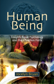 Human Being : Insights from Psychology and the Christian Faith, Paperback / softback Book