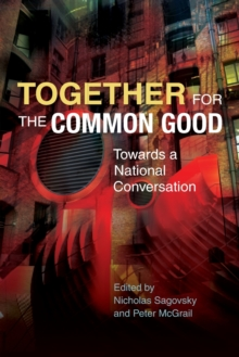 Together for the Common Good : Towards a National Conversation, Paperback Book