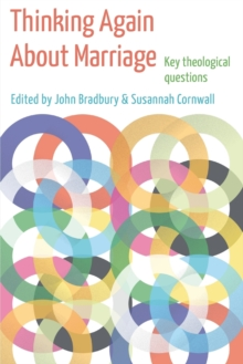 Thinking Again About Marriage : Key theological questions, Paperback / softback Book