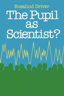 PUPIL AS SCIENTIST, Paperback Book