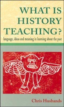 WHAT IS HISTORY TEACHING?, Paperback Book