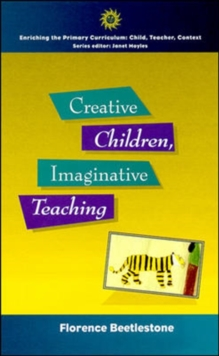 Creative Children, Imaginative Teaching, Paperback Book