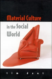 Material Culture in the Social World, Paperback Book