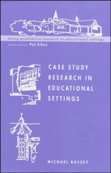Case Study Research in Educational Settings, Paperback Book