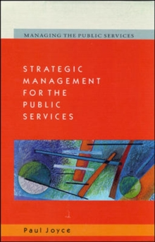 Strategic Management for the Public Services, Paperback Book