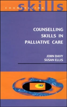 Counselling Skills In Palliative Care, Paperback Book