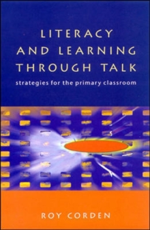 LITERACY and LEARNING THROUGH TALK, Paperback / softback Book