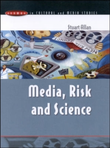 MEDIA, RISK AND SCIENCE, Paperback / softback Book