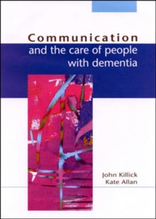 Communication And The Care Of People With Dementia, Paperback Book