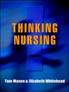Thinking Nursing : A Common Foundation Text, Paperback Book